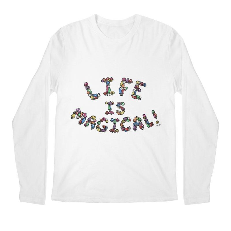 Life is Magical (made of mushrooms) Men's Regular Longsleeve T-Shirt by brettgilbert's Artist Shop