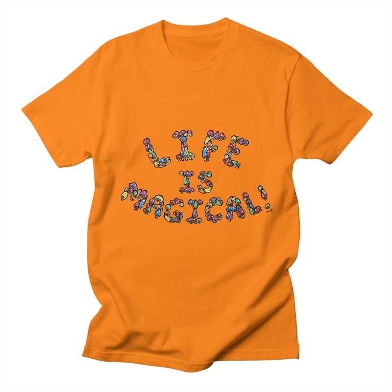 Life is Magical (made of mushrooms) Men's T-Shirt by brettgilbert's Artist Shop