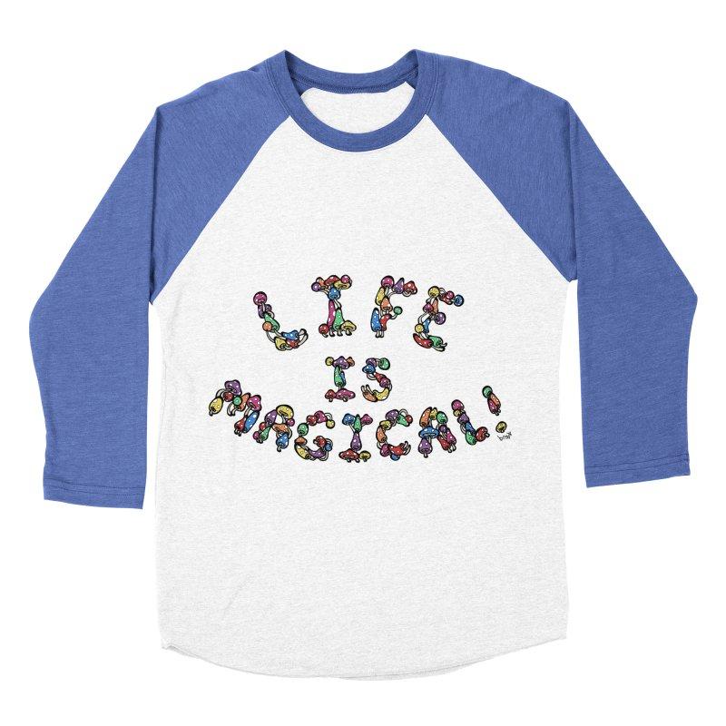 Life is Magical (made of mushrooms) Men's Baseball Triblend T-Shirt by brettgilbert's Artist Shop