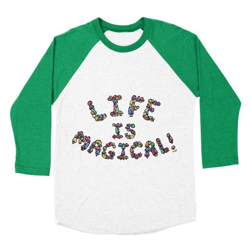 Life is Magical (made of mushrooms) Men's Baseball Triblend Longsleeve T-Shirt by brettgilbert's Artist Shop
