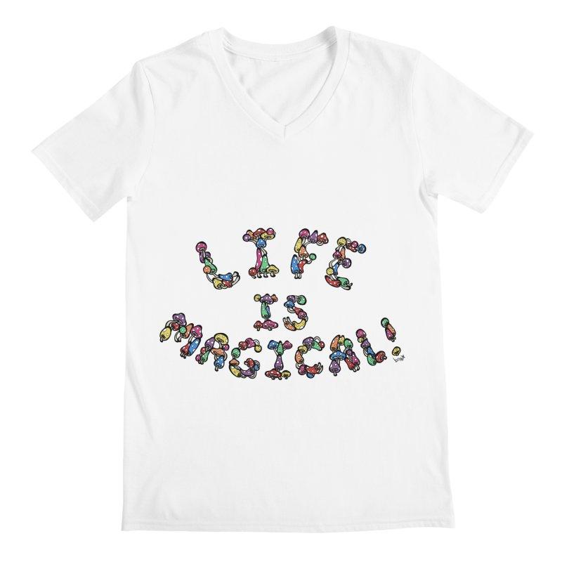 Life is Magical (made of mushrooms) Men's V-Neck by brettgilbert's Artist Shop