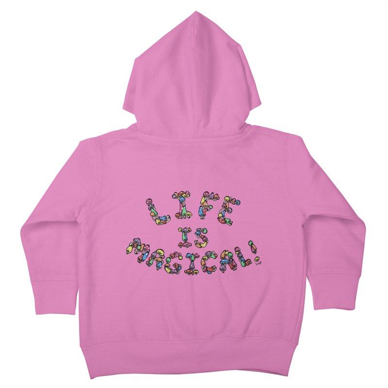 Life is Magical (made of mushrooms) Kids Toddler Zip-Up Hoody by brettgilbert's Artist Shop
