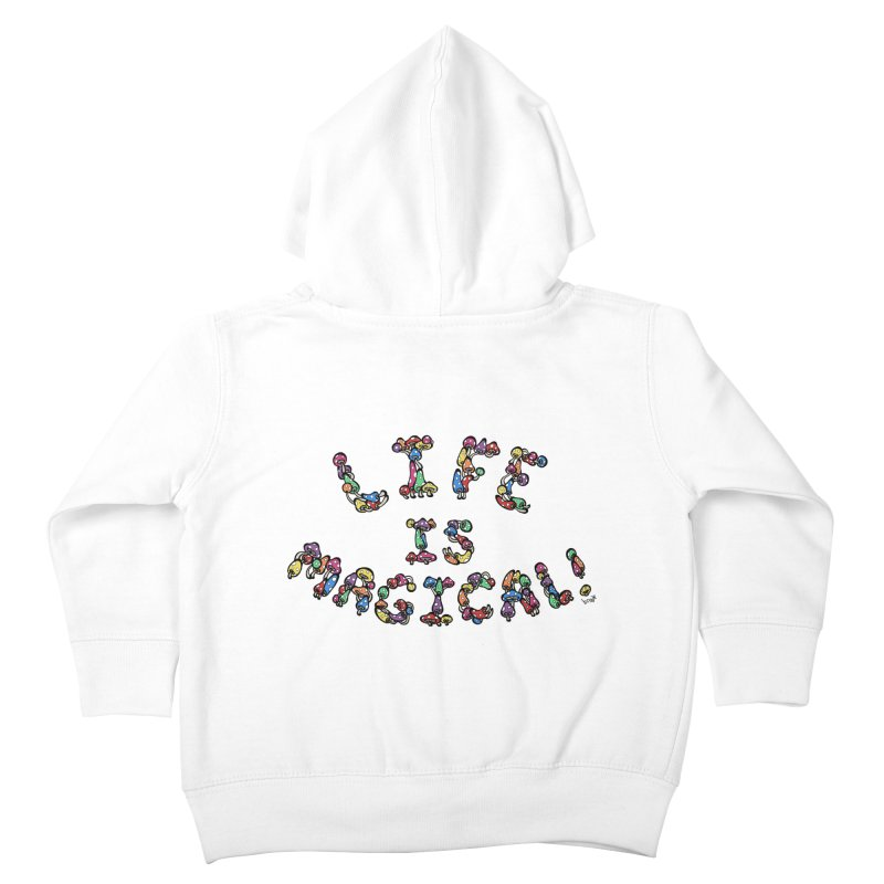 Life is Magical (made of mushrooms) Kids Toddler Zip-Up Hoody by brettgilbert's Artist Shop