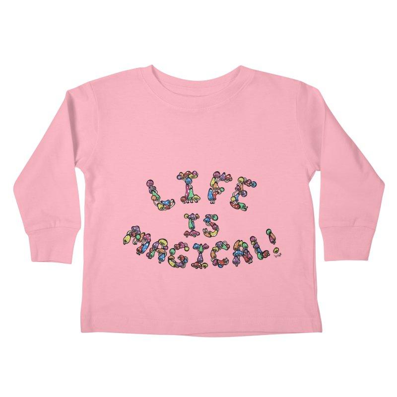 Life is Magical (made of mushrooms) Kids Toddler Longsleeve T-Shirt by brettgilbert's Artist Shop