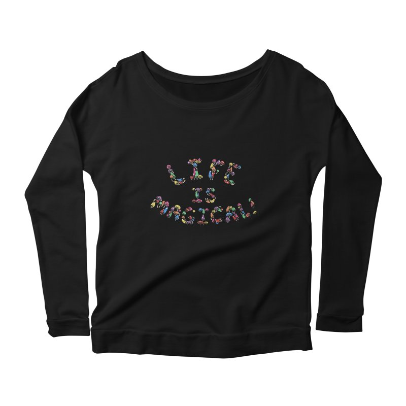 Life is Magical (made of mushrooms) Women's Longsleeve Scoopneck  by brettgilbert's Artist Shop