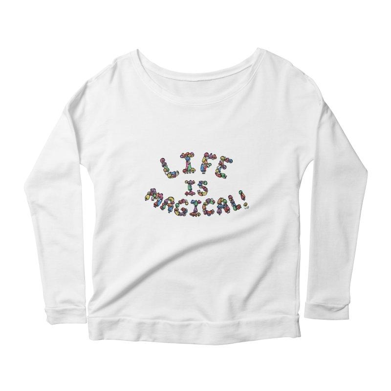 Life is Magical (made of mushrooms) Women's Scoop Neck Longsleeve T-Shirt by brettgilbert's Artist Shop