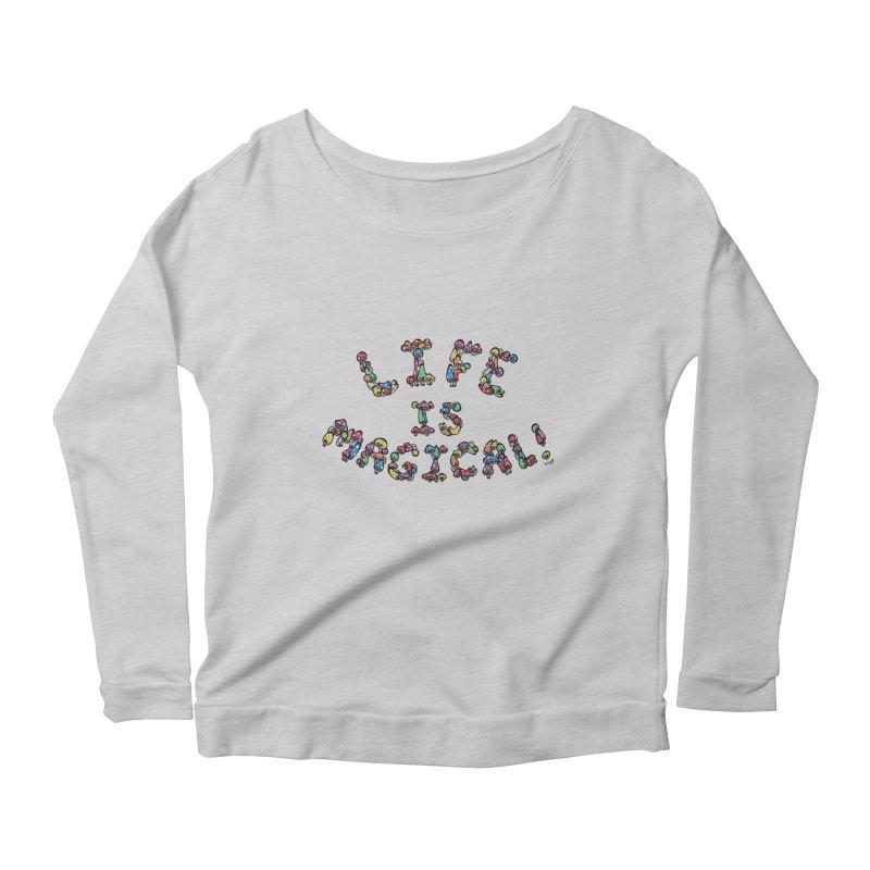 Life is Magical (made of mushrooms) Women's Longsleeve Scoopneck  by brettgilbert's Artist Shop