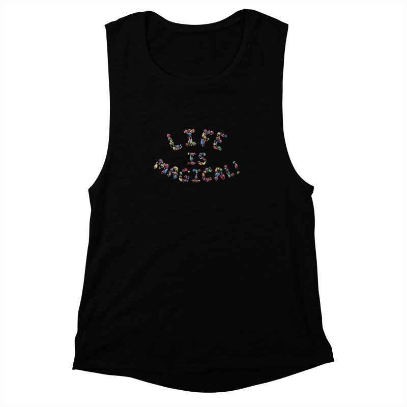 Life is Magical (made of mushrooms) Women's Muscle Tank by brettgilbert's Artist Shop