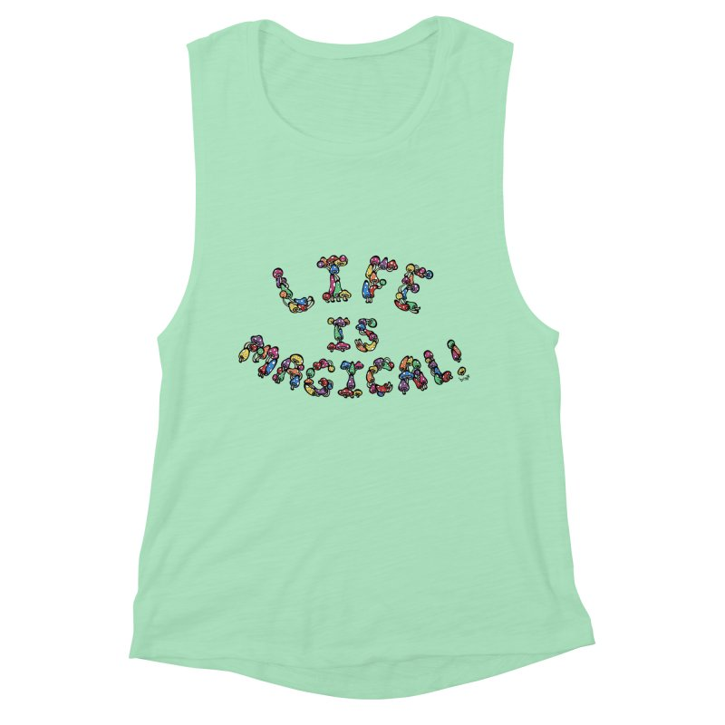 Life is Magical (made of mushrooms) Women's Muscle Tank by brettgilbert's Artist Shop