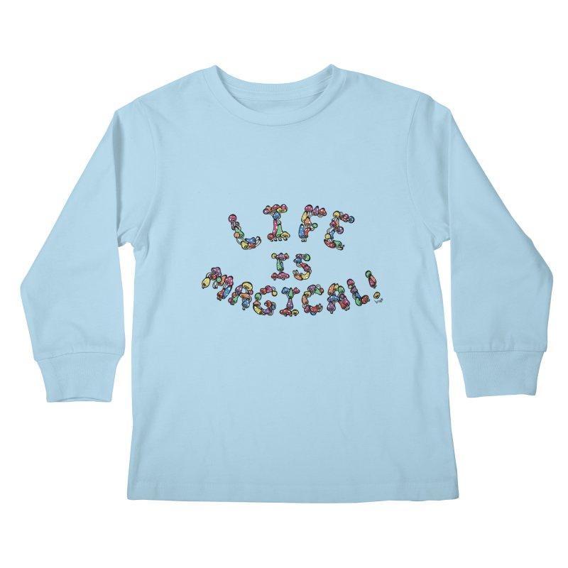 Life is Magical (made of mushrooms) Kids Longsleeve T-Shirt by brettgilbert's Artist Shop