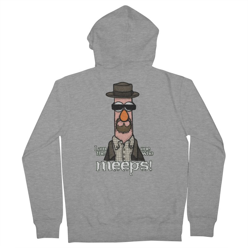 I Am The One Who Meeps Women's French Terry Zip-Up Hoody by brettgilbert's Artist Shop