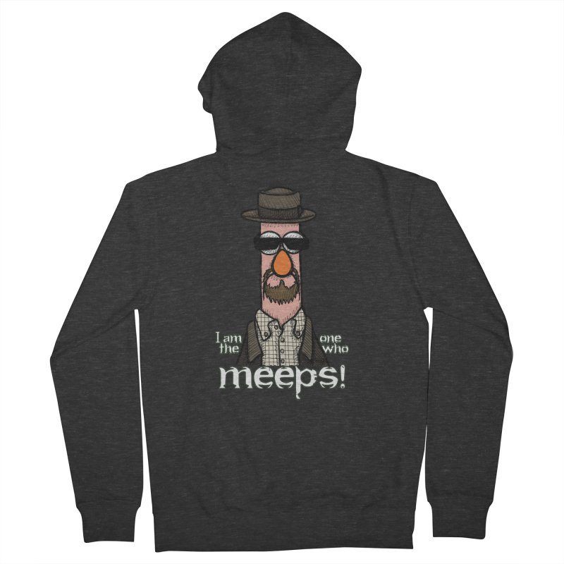I Am The One Who Meeps Men's French Terry Zip-Up Hoody by brettgilbert's Artist Shop