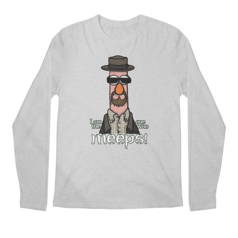 I Am The One Who Meeps Men's Longsleeve T-Shirt by brettgilbert's Artist Shop