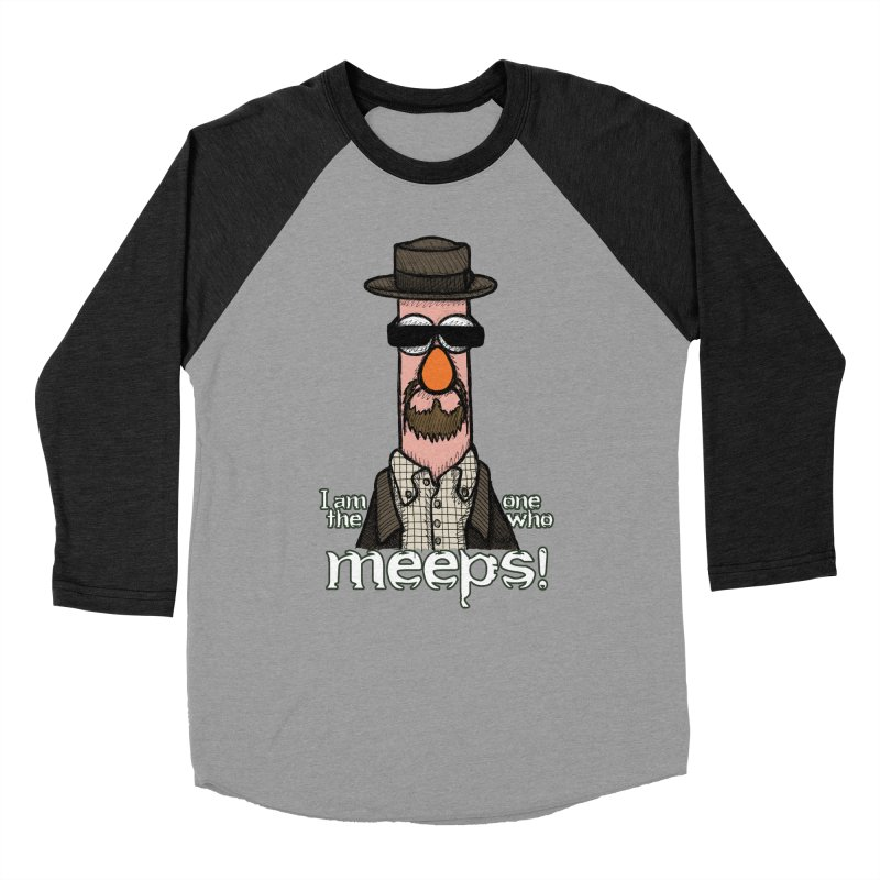 I Am The One Who Meeps Women's Baseball Triblend Longsleeve T-Shirt by brettgilbert's Artist Shop