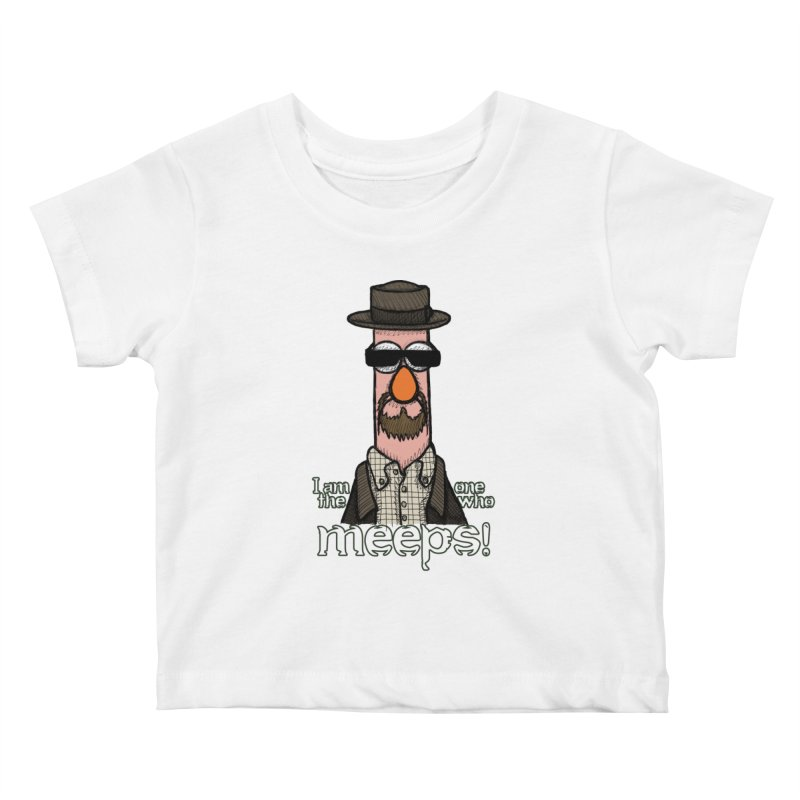 I Am The One Who Meeps Kids Baby T-Shirt by brettgilbert's Artist Shop