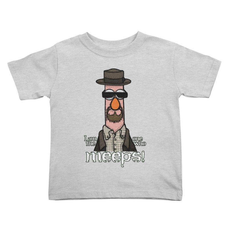 I Am The One Who Meeps Kids Toddler T-Shirt by brettgilbert's Artist Shop