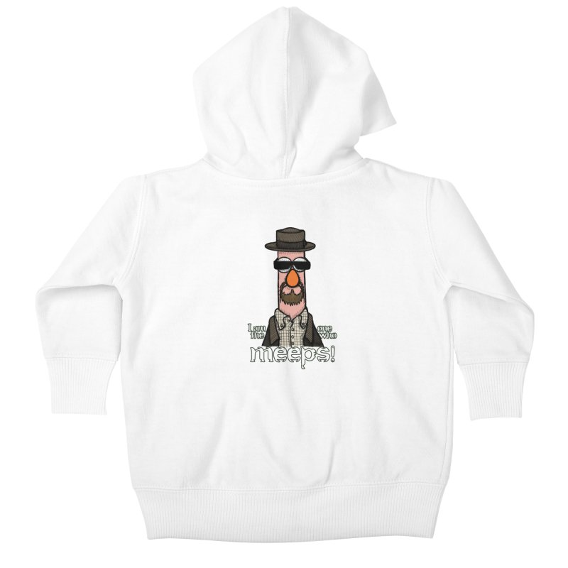I Am The One Who Meeps Kids Baby Zip-Up Hoody by brettgilbert's Artist Shop