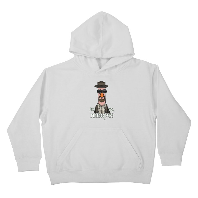 I Am The One Who Meeps Kids Pullover Hoody by brettgilbert's Artist Shop