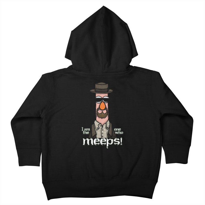 I Am The One Who Meeps Kids Toddler Zip-Up Hoody by brettgilbert's Artist Shop