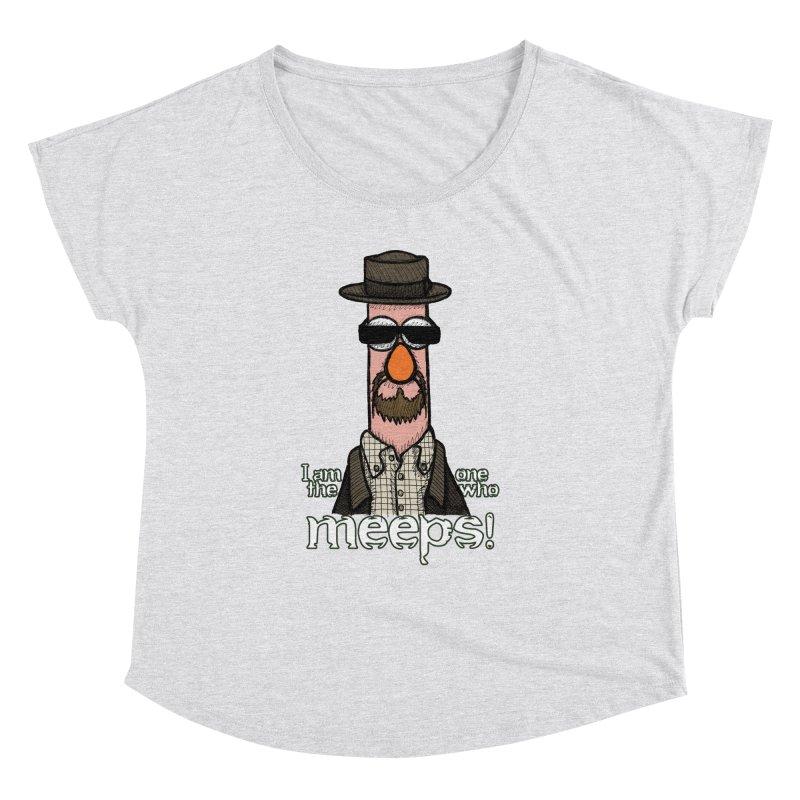 I Am The One Who Meeps Women's Dolman Scoop Neck by brettgilbert's Artist Shop