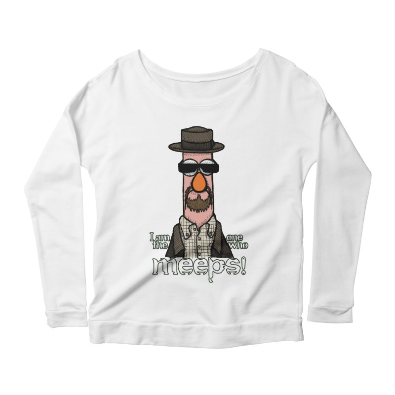 I Am The One Who Meeps Women's Scoop Neck Longsleeve T-Shirt by brettgilbert's Artist Shop