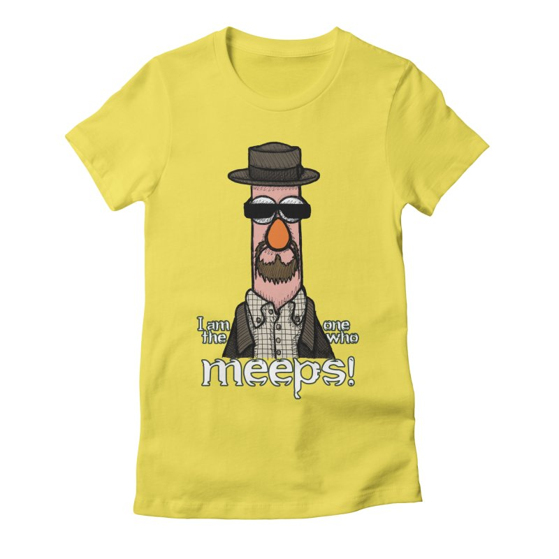 I Am The One Who Meeps Women's Fitted T-Shirt by brettgilbert's Artist Shop