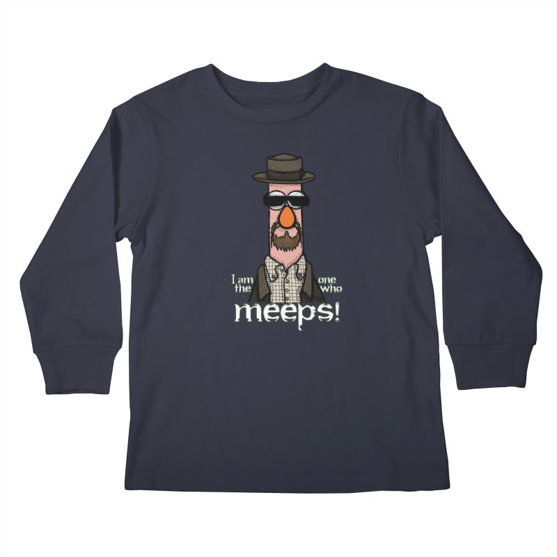 I Am The One Who Meeps Kids Longsleeve T-Shirt by brettgilbert's Artist Shop