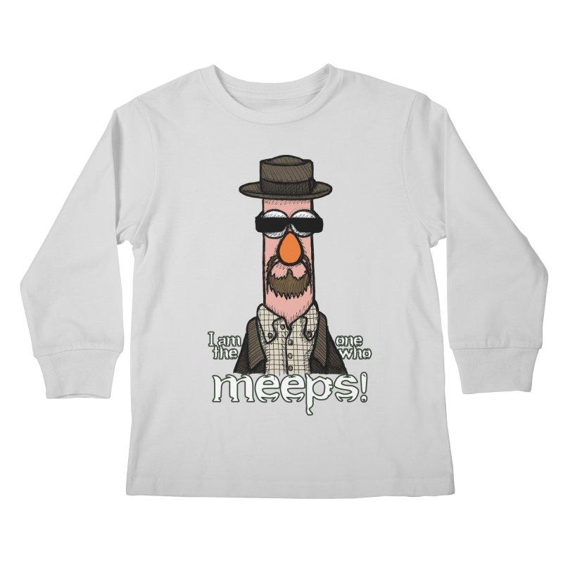 I Am The One Who Meeps Kids Longsleeve T-Shirt by brettgilbert's Artist Shop