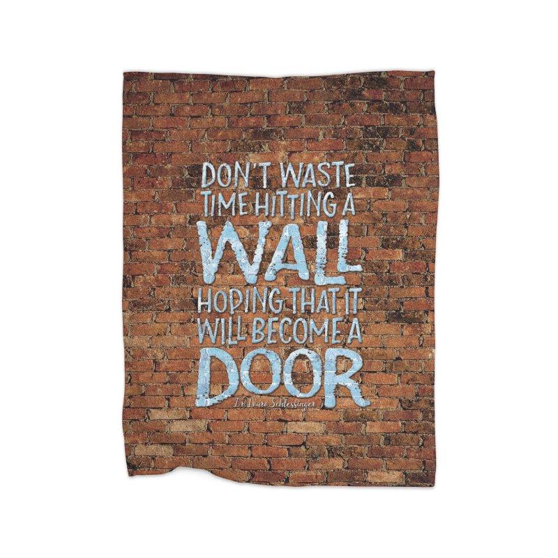 Don't Waste Time Hitting A Wall… Home Fleece Blanket Blanket by Brett Jordan's Artist Shop