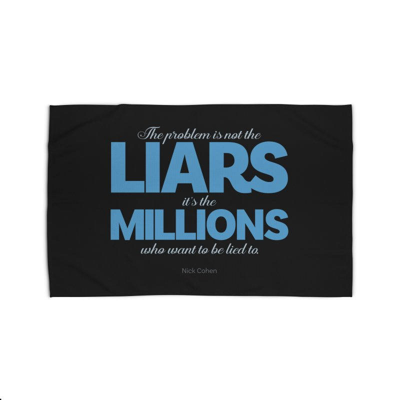 The Problem Is Not The Liars… Home Rug by Brett Jordan's Artist Shop