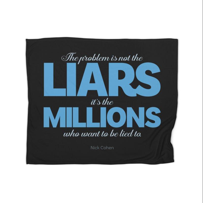 The Problem Is Not The Liars… Home Fleece Blanket Blanket by Brett Jordan's Artist Shop