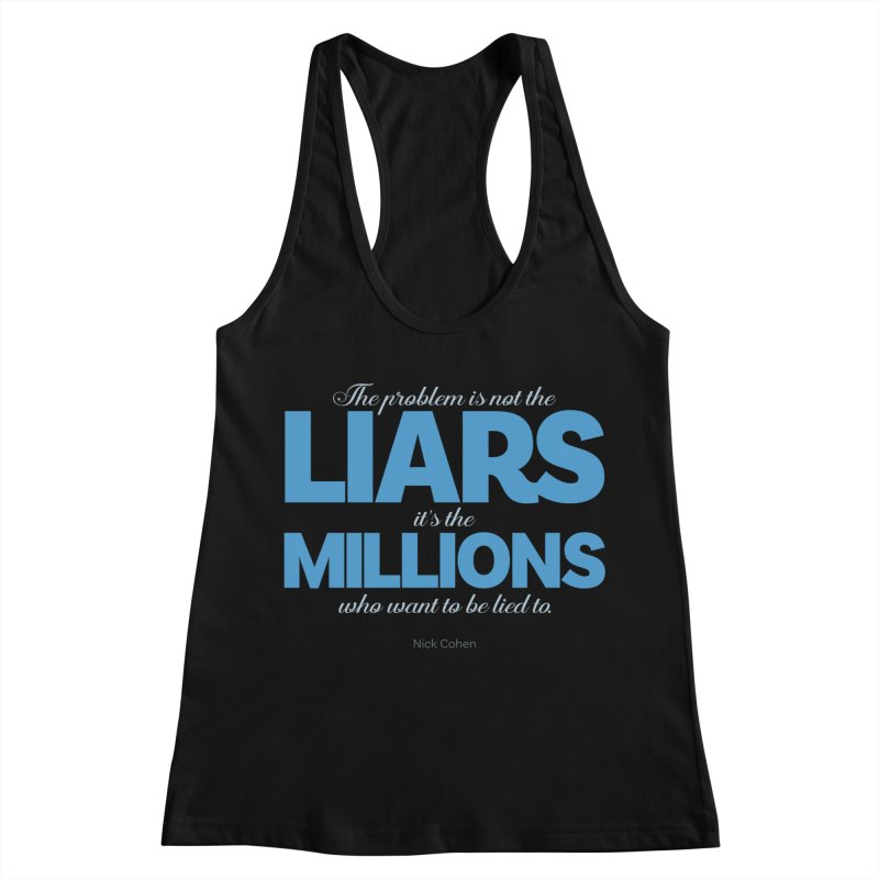 The Problem Is Not The Liars… Women's Racerback Tank by Brett Jordan's Artist Shop