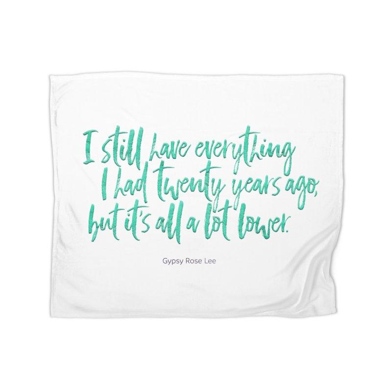 I Still Have Everything I Had Twenty Years Ago... Home Fleece Blanket Blanket by Brett Jordan's Artist Shop