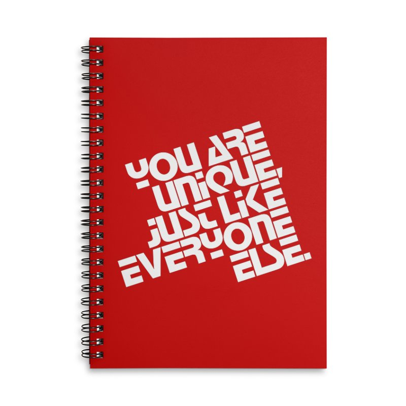 You are unique, just like everyone else. Accessories Notebook by Brett Jordan's Artist Shop