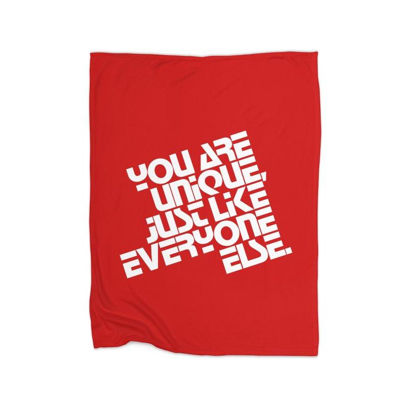 You are unique, just like everyone else. Home Fleece Blanket Blanket by Brett Jordan's Artist Shop