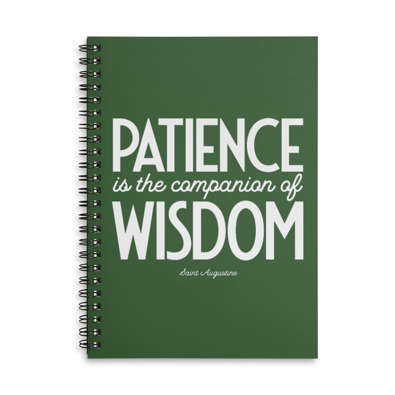 Patience is the companion of wisdom Accessories Notebook by Brett Jordan's Artist Shop