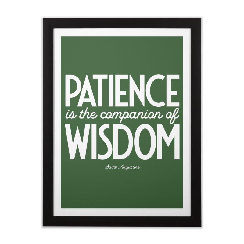 Patience is the companion of wisdom Home Framed Fine Art Print by Brett Jordan's Artist Shop