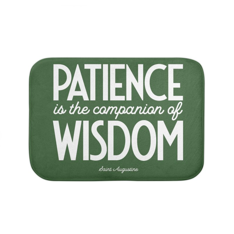Patience is the companion of wisdom Home Bath Mat by Brett Jordan's Artist Shop