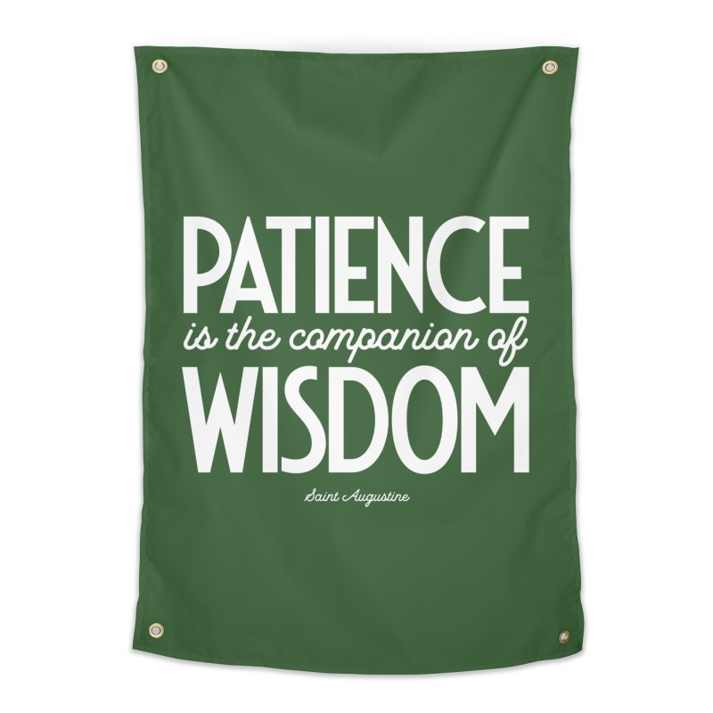 Patience is the companion of wisdom Home Tapestry by Brett Jordan's Artist Shop