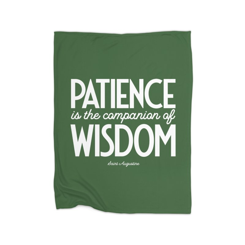 Patience is the companion of wisdom Home Blanket by Brett Jordan's Artist Shop