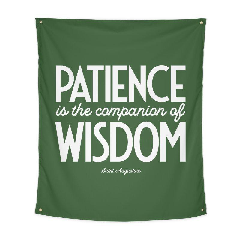 Patience is the companion of wisdom Home Tapestry by Brett Jordan's Artist Shop