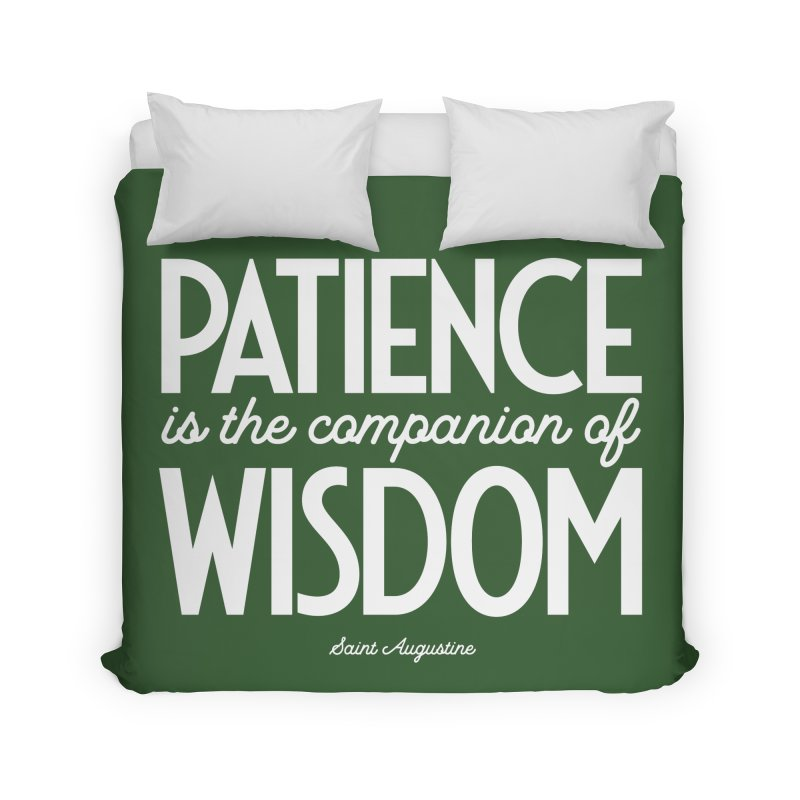 Patience is the companion of wisdom Home Duvet by Brett Jordan's Artist Shop