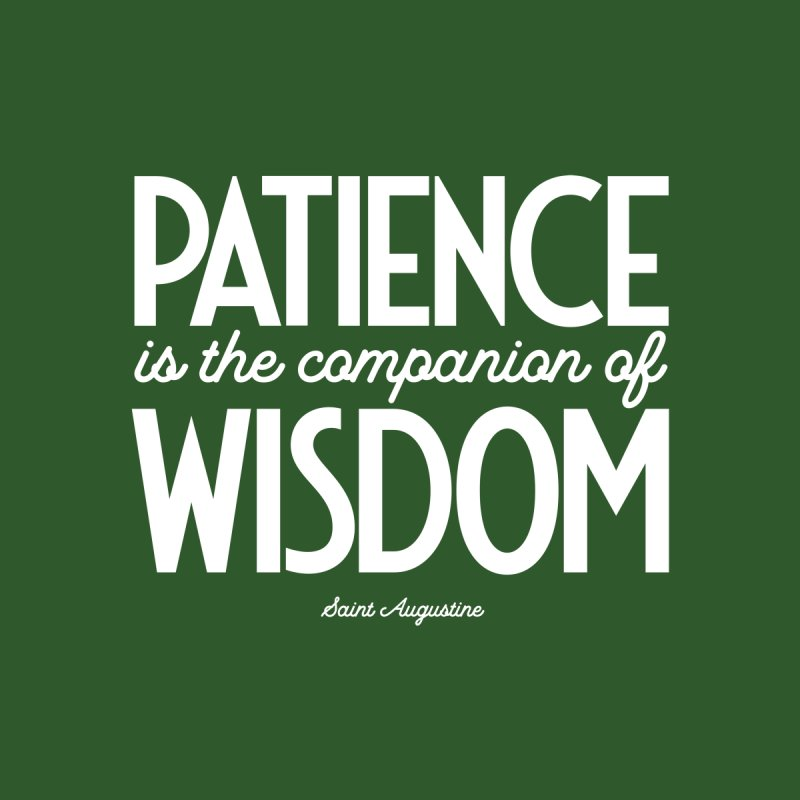 Patience is the companion of wisdom Home Stretched Canvas by Brett Jordan's Artist Shop