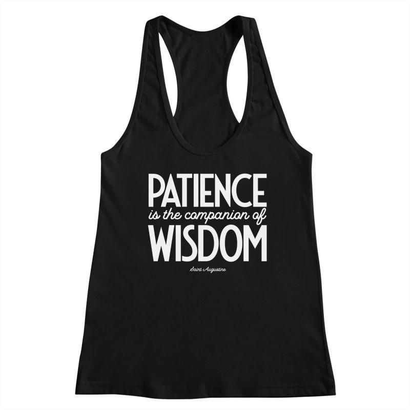 Patience is the companion of wisdom Women's Tank by Brett Jordan's Artist Shop