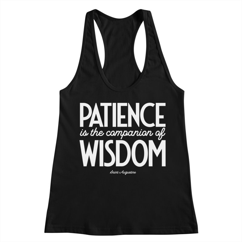 Patience is the companion of wisdom Women's Racerback Tank by Brett Jordan's Artist Shop