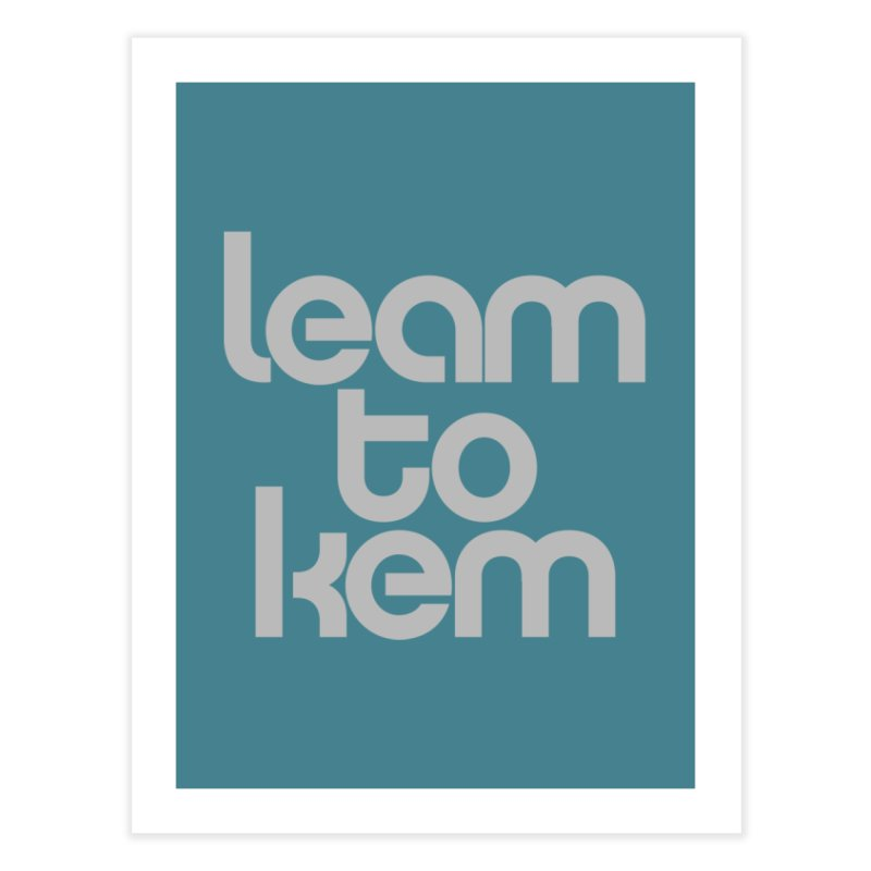 Learn to kern Home Fine Art Print by Brett Jordan's Artist Shop
