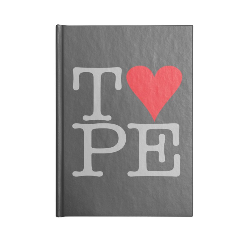 I Love Type Accessories Notebook by Brett Jordan's Artist Shop