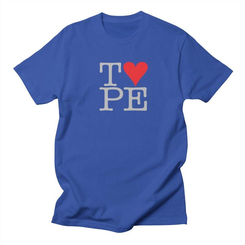I Love Type Women's Regular Unisex T-Shirt by Brett Jordan's Artist Shop