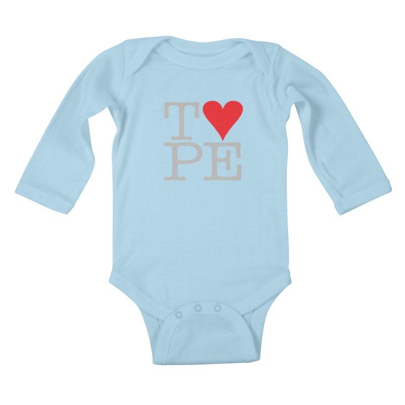 I Love Type Kids Baby Longsleeve Bodysuit by Brett Jordan's Artist Shop
