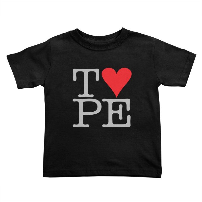 I Love Type Kids Toddler T-Shirt by Brett Jordan's Artist Shop